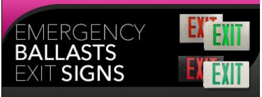 Emergency lighting includes bug eyed emergency lights with battery backup, exit signs, ballasts like the firehorses, batteries, and exit sign bulbs and retrofit led bulbs